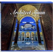 Architect Sinan His Life, Works and Patrons
